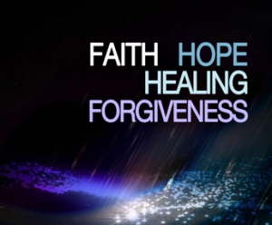 Faith - Hope - Healing - Forgiveness