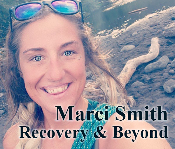 Marci Smith, Recovery & Beyond