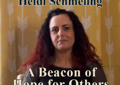 Heidi Schmeling, Beacon of Hope for Others