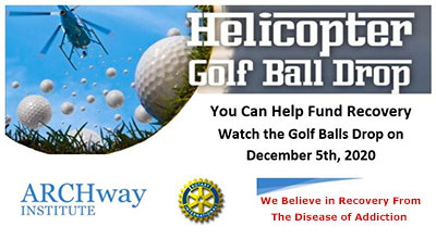 The ARCH way Institute 2020 Helicopter Golf Ball Drop
