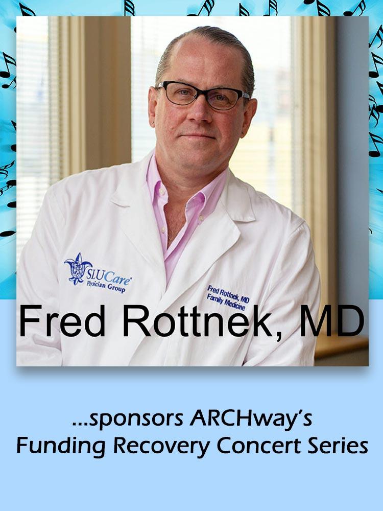 Concerts Sponsor Fred Rottnek, MD
