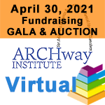 4/30 - The ARCHway Institute 2021 Virtual Fundraising Gala & Auction
