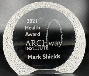 ARCHway HEALTH Award to Mark Shields
