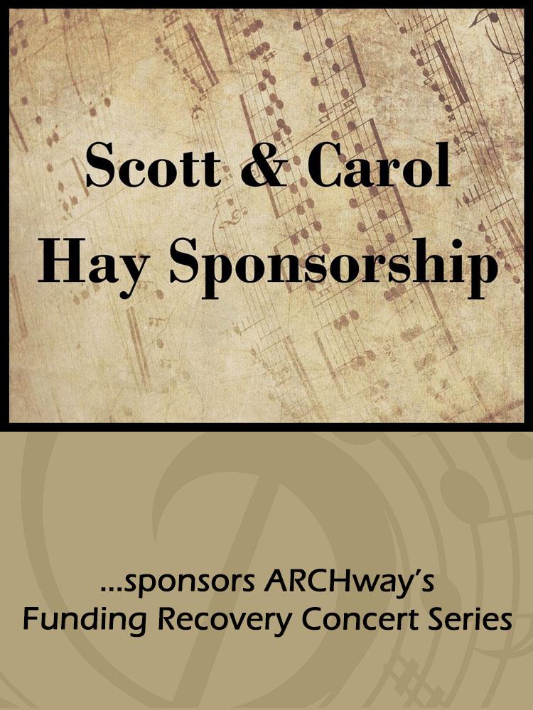 Scott & Carol Hay, sponsor ARCHway's Funding Recovery Concert Series