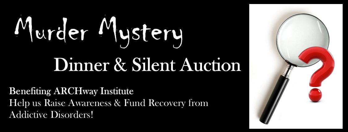 Murder Mystery 2021, ARCHway Dinner & Auction